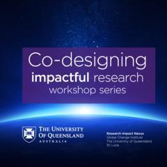 Co-designing Impactful Research: Workshop Series